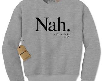 Nah. (Black Print) Rosa Parks, 1955 Quote Adult Crewneck Sweatshirt