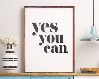 Motivational Quote Printable Art 'Yes you can' – Black and White Typography Wall Art, Positive Quote Poster, Digital Download *DIY PRINT*