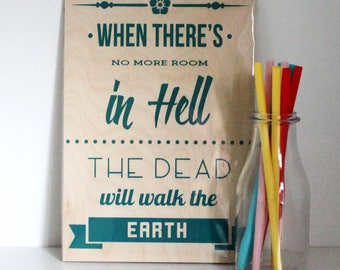 Dawn of the Dead Quote - George Romero - Christmas Gift - Stocking Filler - Man Cave Decor - Gift for Guys