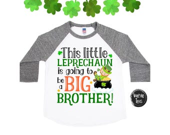 This little Leprechaun is going to be a Big Brother - Big Brother Announcement Shirts - St. Patricks Day Shirts - Holiday shirts - Boys Tees