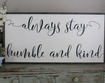Always Stay Humble And Kind Framed Wood Sign, Living Room Wall Art, Farmhouse Style Wall Decor, Wood Sign Saying, Inspirational Home Decor