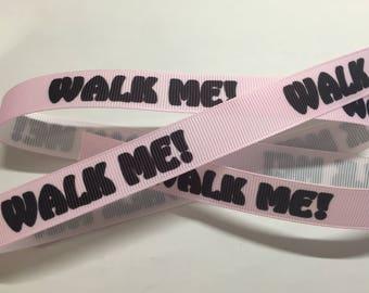 "WALK ME!  5/8"" Grosgrain In Pink"