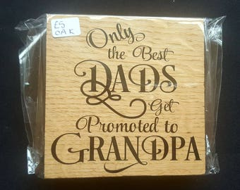 Oak Free Standing Wooden Block Sign - Only The Best DADS Get Promoted To Grandpa - Wooden Sign Plaque - Fathers Day Dad Birthday