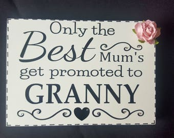 Personalised Only The Best Mums Get Promoted To Granny Nanny Grandma Nanna Nan Free standing wooden Sign Plaque Mother's day Gift