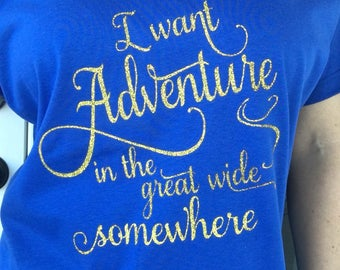 I want adventure, Belle inspired shirt