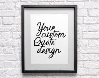 Quote Prints, Quotes, Quote Posters, Quote Wall Art, Custom Quote Print,