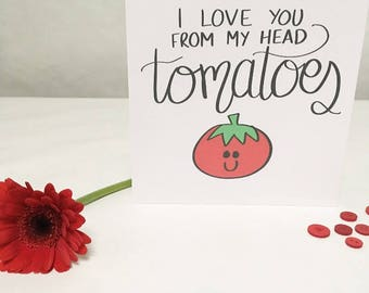 Funny Valentine card, Tomatoes, Pun card, Cute card, Valentine's card, I love you from my head tomatoes, Boyfriend, Girlfriend, Partner