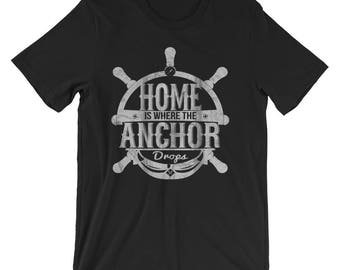 Home is where the anchor drops t-shirt