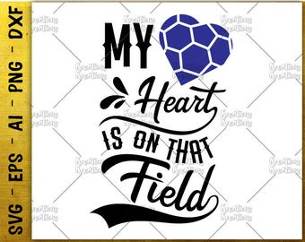 my heart is on that field SVG cute soccer heart SVG cut cuttable cutting files Cricut Silhouette Instant Download vector SVG png eps dxf