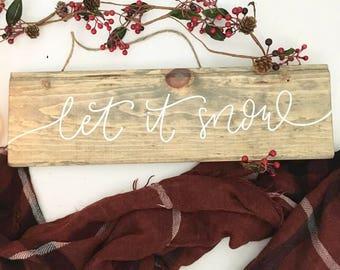Let It Snow - Wood Sign