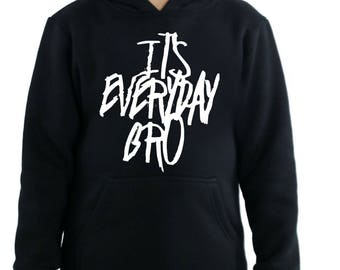 Its everyday bro Jake Paul Team 10 Kids Hoodie