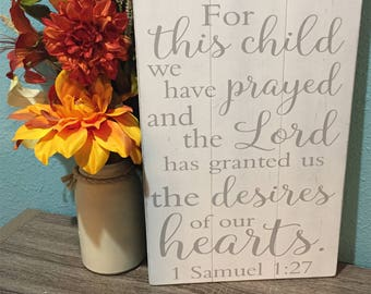 For this child we have prayed • I have prayed • Kids Bible Verse Plaque • Baby Shower Gift • Gender Neutral Nursery • Grey Shabby Chic