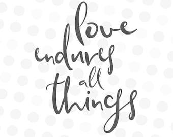 Love Endures All Things Svg - Bible Verse SVG - Scripture Svg - SVG Files - Christian Svg - Saying Svg - Quote svg - 1 Corinthians