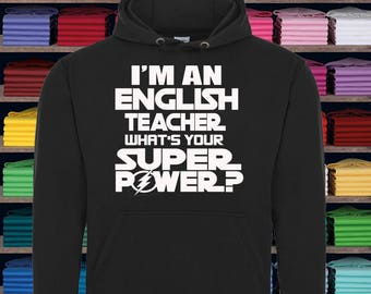 I'm an ENGLISH TEACHER what's your Super Power Hoodie