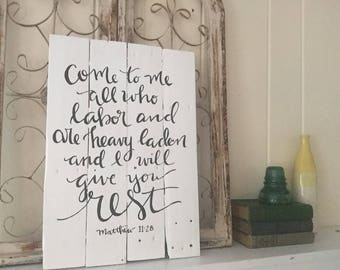Come to Me and Rest pallet wood sign