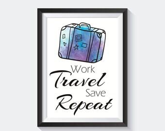 Work Travel Save Repeat Artwork x 1 Image - Instant Digital Download
