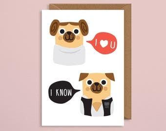 I love you I know.geeky valentines day card.pun valentines card.pug valentine.pug valentines card.valentines gift.for him.geeky valentine