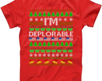 I'm Deplorable Donald Trump (Ugly Christmas Sweater Design) - T shirt