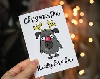 Christmas Pug, ready for a hug, funny and cute Christmas eCard, digital download and print ready
