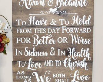 To have and to hold - Wedding Wood Signs - Vow Wedding Sign - Vows Sign - Rustic Wood Signs