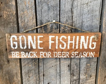 Gone Fishing Be Back For Deer Season - Pallet Wood Sign - Rustic Wall Decor - Funny Art Hanging - Fathers Day Present - Birthday Party Gift