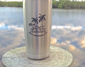 Half Ass Retired Dude 20 oz. Stainless Steel Vacuum Insulated Tumbler