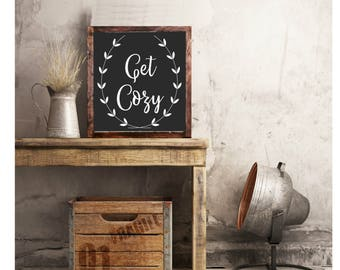 Get cozy rustic wood sign, laurel wreath, Farmhouse style, Framed, Magnolia Market Style, 9x9 or 13x13 Listing #291