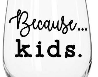Because Kids. Because Work. Just because. Because I teach. Because husbands