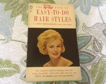 Tip-Top Book of Easy-To-Do Hair Styles. 1962 Edition.