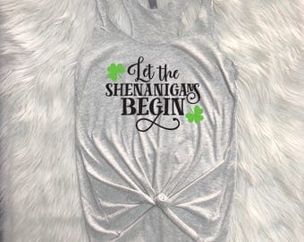 Let the Shenanigans Begin Triblend racerback, Shenanigans shirt, shenanigans racerback, St. Patrick's day shirt, st. patrick's day