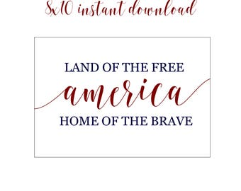 Land of the Free Home of the Brave/ Instant Download/ 8x10 printable/ 4th of July Printable
