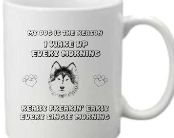 Husky Dog Mug The Reason I Get Up Every Day