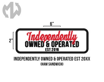"INDEPENDENTLY OWNED & OPERATED (Ham Sandwich font) 2"" x 6"" Service Dog Patch"
