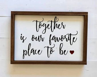 Together is our favorite place to be, wood sign