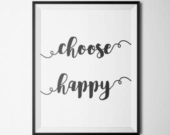 Choose Happy Printable Motivational Wall Art Happy Quotes Home Office Decor Quote Prints Inspirational Wall Art Positive Inspiration