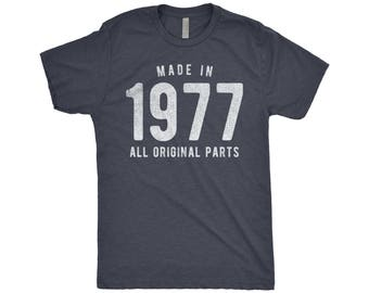 Made In 1977 Shirt All Original Parts | 40th Birthday For Him or Her | 40 Years Old | Turning 40 | Limited Edition | Custom Any Year