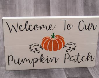 Welcome To Our Pumpkin Patch Sign | Entryway Decor | Country Chic Wall Decor | Country Decor | Rustic Fall Decor | Fall Art | Wall Hanging