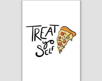 Treat Yo Self. Pizza Downloadable Art for Office, Home, or Cubicle.