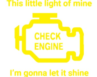 Funny This little light of mine I'm gonna let it shine Check Engine Light Car Window Decal