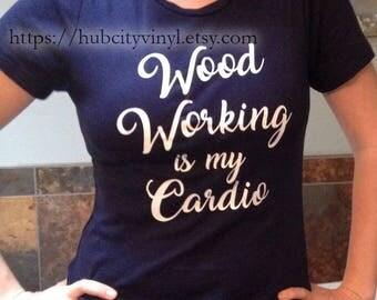 Wood Working is my Cardio Vinyl DIY IRON ON