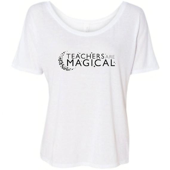 TEACHERS ARE MAGICAL Tee, Teachers Gift, Teachers, Teaching Tee, Teachers Tshirt, Teachers Tee, Magical Teacher, Teachers Gifts