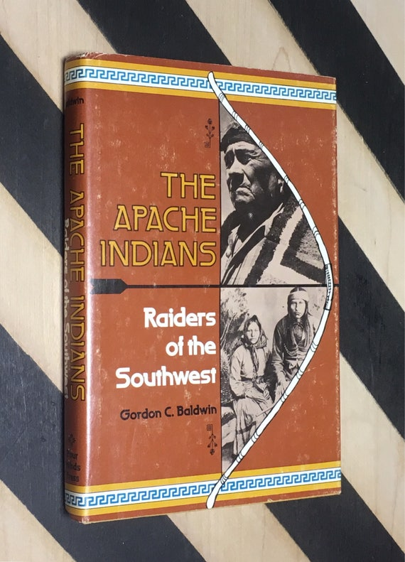 The Apache Indians: Raiders of the Southwest by Gordon C. Baldwin (1978) hardcover book