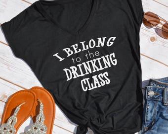 I belong to the drinking class - country music shirt- country music festival tshirt- country shirt- blake shelton shirt- funny womens shirt
