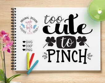 baby svg, Too cute to pinch svg, Too cute svg,  Too cute to pinch cut file, St Patricks svg, St Patricks day svg, st patricks designs