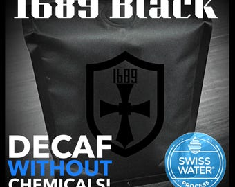 1689 Black Decaf Coffee, 12 0z bag.