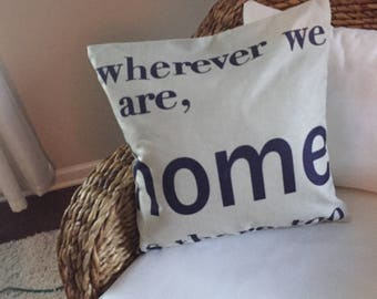 Wherever we are home is there too pillow cover - Guest pillow cover - Home decor - Throw pillow cover - Saying