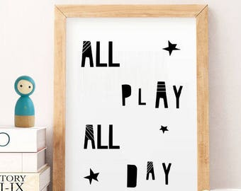 Nursery quote print, ALL PLAY all day Digital Nursery art, Nursery art printables, Art for kids, Playroom decor, Playroom wall art, black