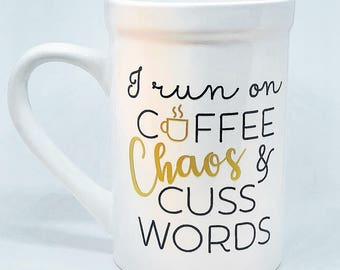 I run on coffee chaos and cuss words 16 oz coffee mug