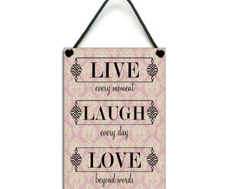 Live, Laugh, Love Inspirational Hanging Quote Sign/Plaque 059