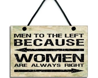 Handmade 'Men To The Left Because Women Are Always Right' Hanging Sign 054